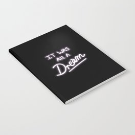 It Was All A Dream Notebook