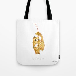 Every leaf has a story to tell Tote Bag