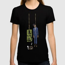 Lets hang out T-shirt