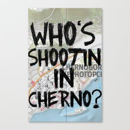 Who's Shooting In Cherno? Canvas Print