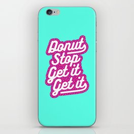Donut Stop Get It Get It Frosted Sprinkles Typography iPhone Skin