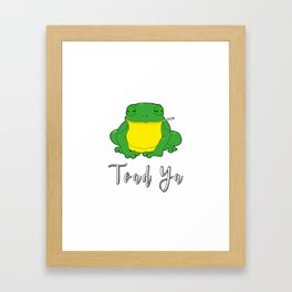 Toad Ya Funny Toad Frog Amphibian Biologist Medical Student Framed Art Print
