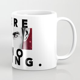 There is No Hiding Coffee Mug