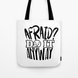 Afraid Do It Anyway Tote Bag