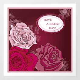 Roses (Have a Great Day!) Art Print
