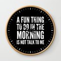 A Fun Thing To Do In The Morning Is Not Talk To Me (Black & White) by creativeangel
