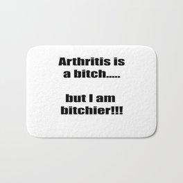Arthritis is a bitch...but I am bitchier!!! Bath Mat