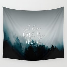 Christian Bible Verse Quote - I am with you  Wall Tapestry