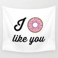 i like you Wall Tapestries featuring I Donut Like You by RexLambo