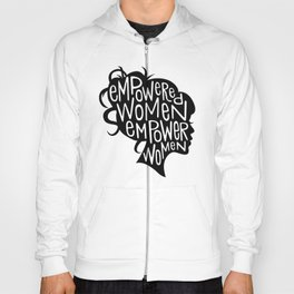 Empowered Women Empower Women Hoody