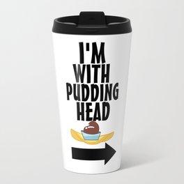 I'm With Pudding Head Travel Mug