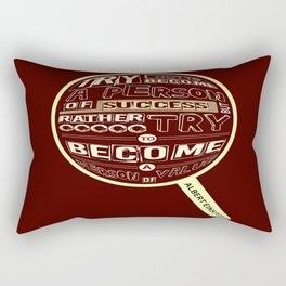 Try not to become a person of success Albert Einstein Inspirational Quotes Rectangular Pillow