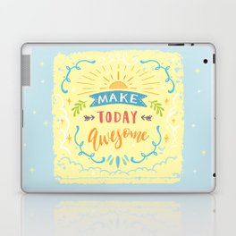 Make Today Awesome Laptop & iPad Skin
