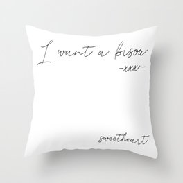 I want a kiss (bisous) Throw Pillow