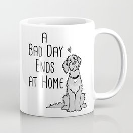 A Bad Day Ends at Home Coffee Mug