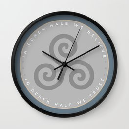 IN DEREK HALE WE BELIEVE Wall Clock