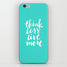 Think Less, Live More iPhone Skin