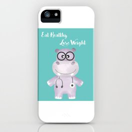 Eat Healthy Lose Weight - Advice from Hippo the Doctor iPhone Case