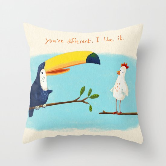 You're different. I like it. Throw Pillow