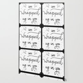 Wrapped Up in You Wallpaper