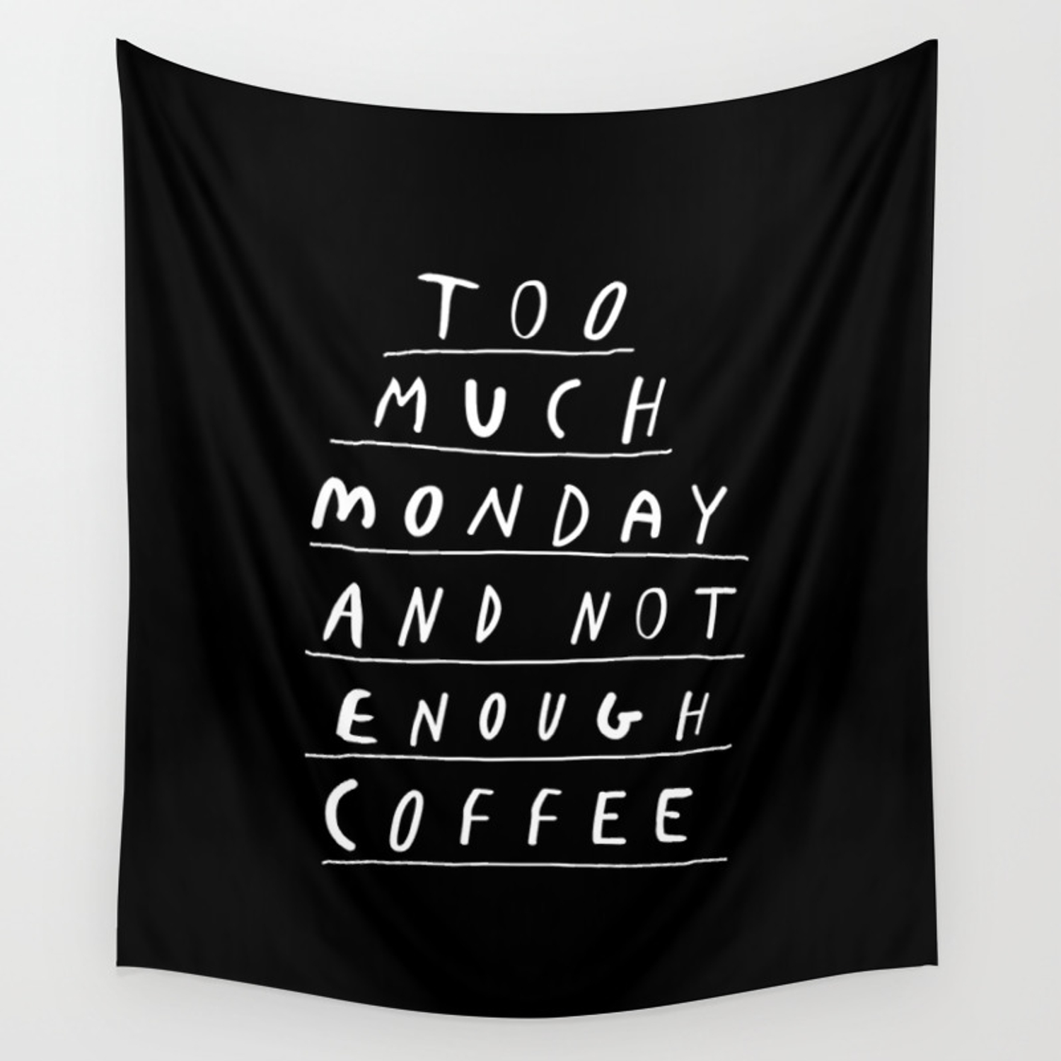 Too much monday and not enough coffee black and white typography home kitchen wall decor wall tapestry by themotivatedtype society6