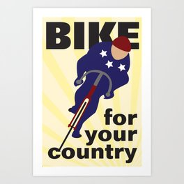 Bike For Your Country Art Print