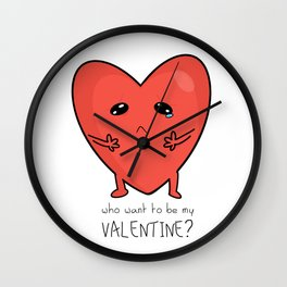 who want to be my valentine Wall Clock