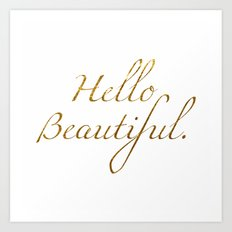 Hello Beautiful. Art Print