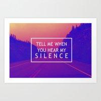 Tell Me When You Hear My Silence Art Print