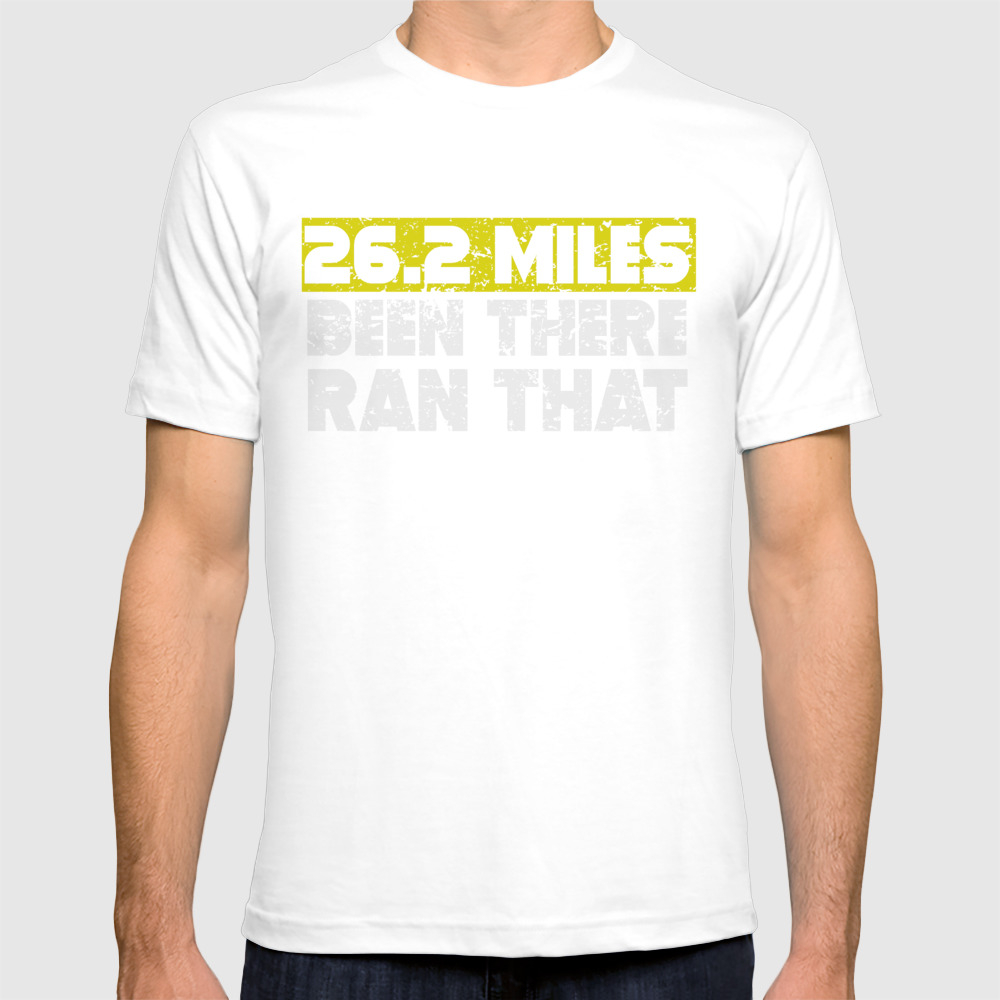 26.2 Miles Been There Run That Marathon T-shirt by Awesomeart TSR9012080