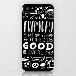 Good in Everyday iPhone Case