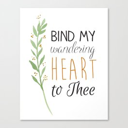 Bind My Wandering Heart to Thee Watercolor Hymn Typography Canvas Print