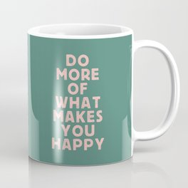 Do More of What Makes You Happy pink peach and green inspirational typography motivation quote Coffee Mug