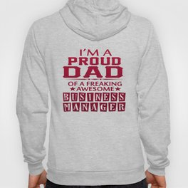 I'M A PROUD BUSINESS MANAGER'S DAD Hoody