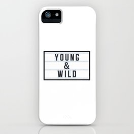 Young & Wild iPhone Case