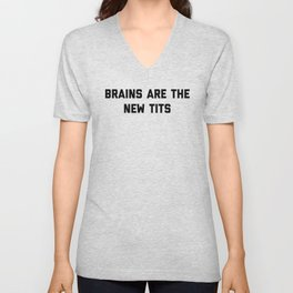 Brains New Tits Feminist Quote Unisex V-Neck