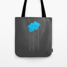 It's Just A Little Rain Tote Bag