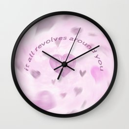 It All Revolves Around You Wall Clock