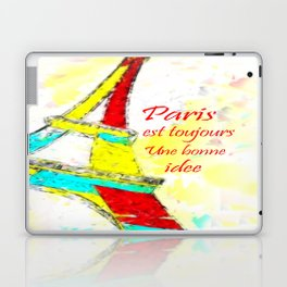 Paris is always a good idea  - Paris est toujours une bonne idee Laptop & iPad Skin