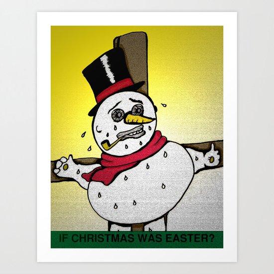 If Christmas was Easter? Art Print