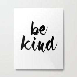 """Be Kind"" Quote Metal Print"