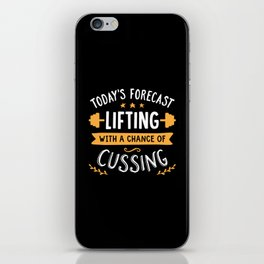 Today's Forecast Lifting With A Chance Of Cussing iPhone Skin