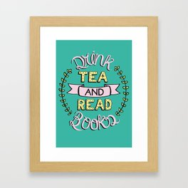 Drink Tea and Read Books Typographic Illustration Framed Art Print