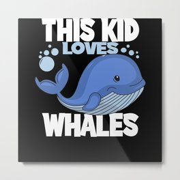 This Kid Loves Whales I Children Whale Motif Metal Print