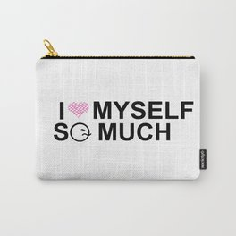 i love myself so much for woman Carry-All Pouch