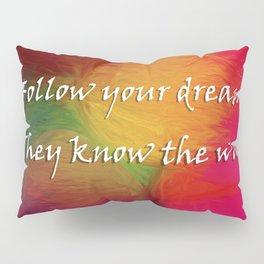 Follow Your Dreams Pillow Sham