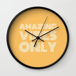 Amazing Vibes Only (2) Wall Clock