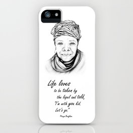 Maya Angelou Quote - Take Life by the Lapels - Art and Apparel iPhone Case