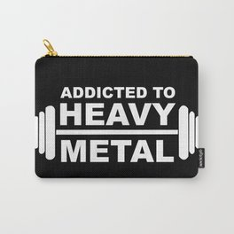 Weight Lifting - Addicted To Heavy Metal Carry-All Pouch