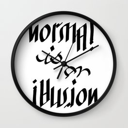 Normal is an Illusion - Ambigram Wall Clock